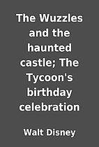 The Wuzzles and the haunted castle; The…