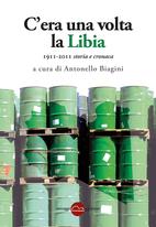C'era una volta la Libia: 1911-2011 storia e…