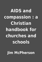 AIDS and compassion : a Christian handbook…