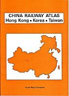 China Railway Atlas: Hong Kong, Korea,…