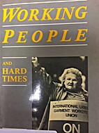 Working People and Hard Times by Robert…