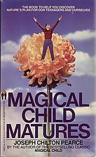 Magical Child Matures by Joseph Chilton…