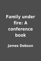 Family under fire: A conference book by…
