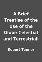 A Brief Treatise of the Use of the Globe…