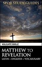 Latin Vulgate Bible: Matthew to Revelation…