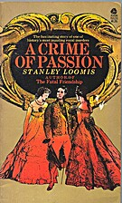A Crime of Passion by Stanley Loomis