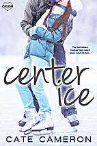 Center Ice (Corrigan Falls Raiders) by Cate…