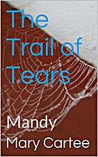 Trail of Tears (Mandy) by Mary Cartee