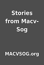 Stories from Macv-Sog by MACVSOG.org