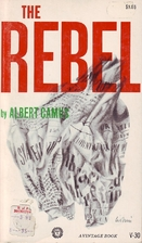 The Rebel: An Essay on Man in Revolt by…