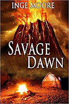 Savage Dawn by Inge Moore
