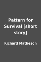 Pattern for Survival [short story] by…