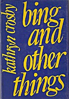 Bing and other things by Kathryn Crosby