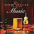 Penn & Teller Present Music to Look at Boxes…