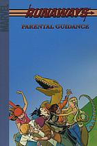 Runaways, Volume 6: Parental Guidance by…
