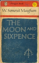 The Moon and Sixpence by W. Somerset Maugham