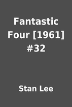 Fantastic Four [1961] #32 by Stan Lee