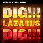 Dig!!! Lazarus Dig!!! by Nick Cave and the…