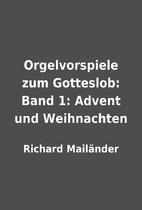 Orgelvorspiele zum Gotteslob: Band 1: Advent…