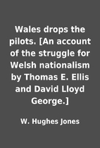 Wales drops the pilots. [An account of the…