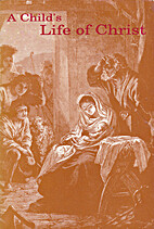 A Child's Life of Christ by Paul D.…
