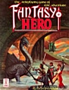 Fantasy Hero: The Role Playing Game of Epic…