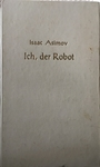 Ich, der Robot - Isaac Asimov