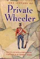 The Letters Of Private Wheeler 1809-1828 by…