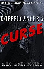 Doppelgänger's Curse by Milo James…
