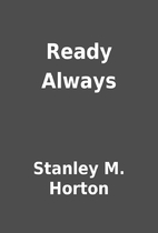 Ready Always by Stanley M. Horton