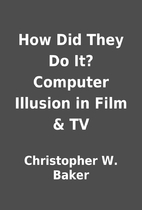 How Did They Do It? Computer Illusion in…