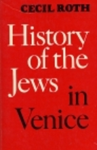 History of the Jews in Venice by Cecil Roth
