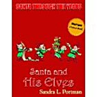 Santa and His Elves - Book 3 (Santa Through…