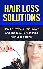 Hair Loss: Hair Loss Solutions: How To…