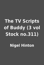 The TV Scripts of Buddy (3 vol Stock no.311)…