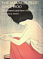 Japanese Print Since 1900: Old Dreams and…