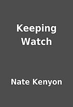Keeping Watch by Nate Kenyon