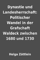 Dynastie und Landesherrschaft: Politischer…