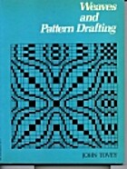 Weaves and pattern drafting by John Tovey