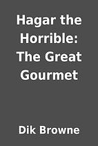 Hagar the Horrible: The Great Gourmet by Dik…