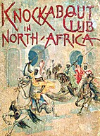 The Knockabout Club in North Africa by Fred…