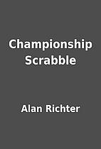 Championship Scrabble by Alan Richter
