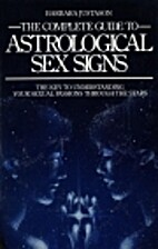 Astrological Sex Signs by Barbara Justason