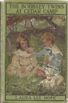 The Bobbsey Twins at Cedar Camp by Laura Lee…