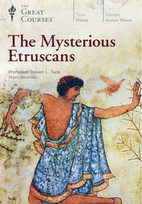 The Mysterious Etruscans by Steven L. Tuck