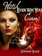 Witch Ever Way You Can by Deborah Blake