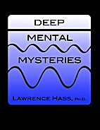 Deep Mental Mysteries by Lawrence Hass, PhD