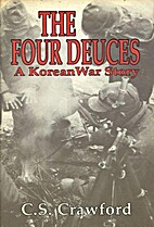 The Four Deuces: A Korean War Story by C. S.…