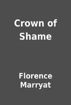 Crown of Shame by Florence Marryat