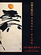 Lui Shou Kwan (1919-1975) and His School /…